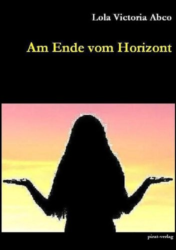 Am Ende vom Horizont (German Edition)