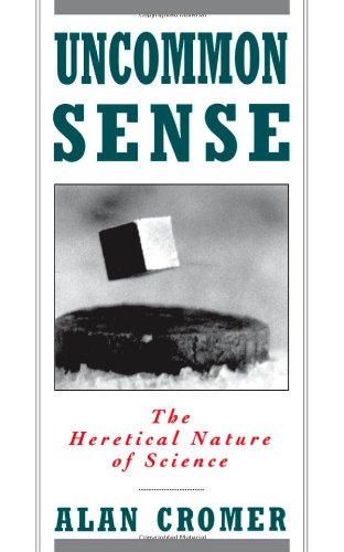 Amazon.com: Uncommon Sense: The Heretical Nature of Science (9780195096361): Alan Cromer: Books