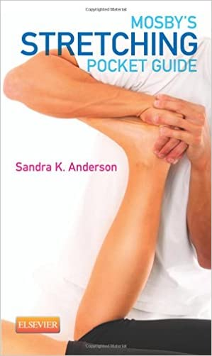 Mosby's Stretching Pocket Guide, 1e written by Sandra K. Anderson BA  LMT  ABT  NCTMB