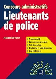Guide des concours administratif pour les lieutenants de police par Jean-Louis Boursin