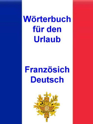 Norman Hall - Wörterbuch für den Urlaub Französisch - Deutsch: Vokabeln für unterwegs