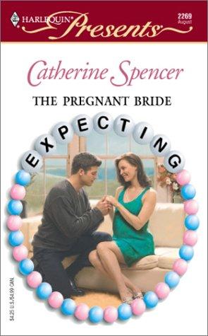 The Pregnant Bride (Harlequin Presents), CATHERINE SPENCER