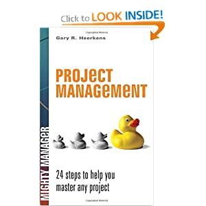 Project Management: 24 Steps to Help You Master Any Project (Mighty Managers Series)