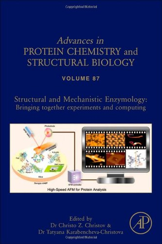 Structural And Mechanistic Enzymology:, Volume 87: Bringing Together Experiments And Computing (Advances In Protein Chemistry)