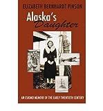 img - for [(Alaska's Daughter: An Eskimo Memoir of the Early Twentieth Century )] [Author: Elizabeth Bernhardt Pinson] [Nov-2004] book / textbook / text book