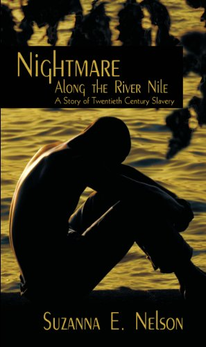 Inspired by The Actual Events in Northern Uganda in The 1990s, Suzanna E. Nelson's Award Winning Mystery Thriller Nightmare Along The River Nile: Abducted By The LRA – 25 Out of 26 Rave Reviews & Just $2.99 on Kindle