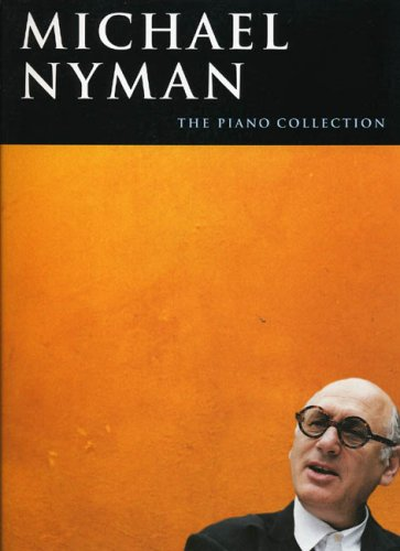 Michael Nyman: The Piano Collection: The Piano Collection for Piano Solo
