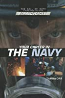 Your Career in the Navy (The Call of Duty: Careers in the Armed Forces)