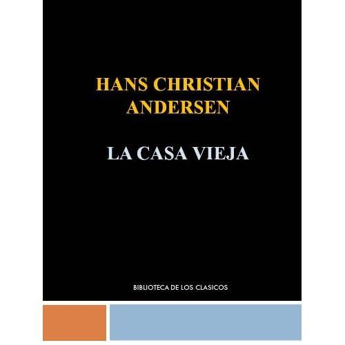 Image: LA CASA VIEJA - HANS CRISTIAN ANDERSEN (Spanish Edition): HANS