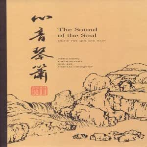 Sound of the Soul: Music for Qin & Xiao