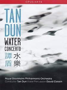 Tan Dun/Royal Stockholm Philharmonic Orchestra: Water Concerto