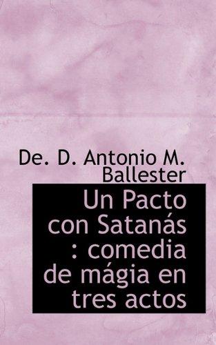 Un Pacto con Satanás: comedia de mágia en tres actos