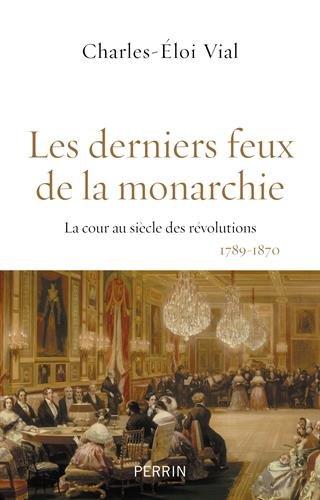 Les derniers feux de la monarchie