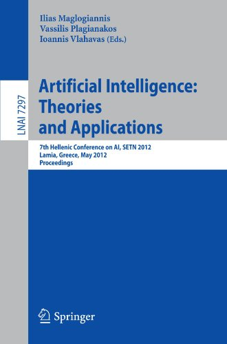 Artificial Intelligence: Theories, Models And Applications: 7Th Hellenic Conference On Ai, Setn 2012, Lamia, Greece, May 28-31, 2012, Proceedings ... / Lecture Notes In Artificial Intelligence)