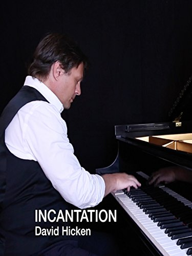 """Incantation"" by David Hicken from ""The Art Of Piano"""