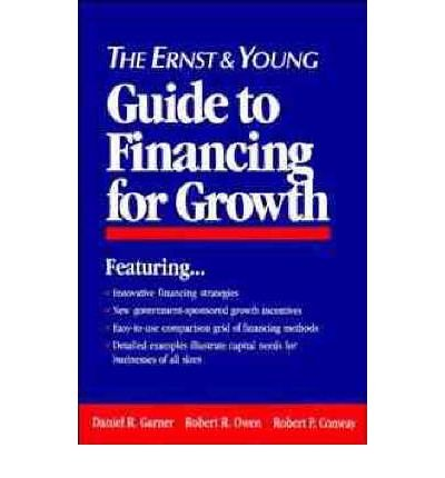 the-ernst-and-young-guide-to-financing-for-growth-author-ernst-young-apr-1994