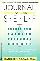 Journal to the Self: Twenty-Two Paths to Personal Growth - Open the Door to Self-Understanding bu Writing, Reading, and Creating a Journal of Your Life (English Edition)