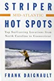 img - for Striper Hot Spots--Mid Atlantic: The Surfcasting Locations from North Carolina to Connecticut by Daignault, Frank(December 16, 2010) Paperback book / textbook / text book