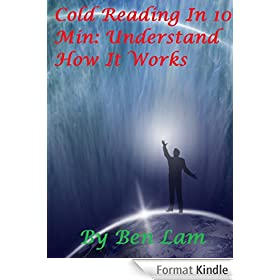 Cold Reading In 10 Min or Less:Understand How It Works (English Edition)