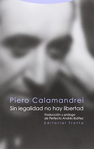 Sin Legalidad No Hay Libertad (Estructuras y procesos. Derecho)