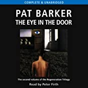 The Eye in the Door: The Regeneration Trilogy, Book 2 | [Pat Barker]