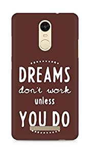 AMEZ dreams dont work unless you do Back Cover For Xiaomi Redmi Note 3