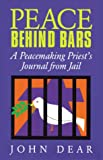 img - for Peace Behind Bars: A Peacemaking Priest's Journey from Jail book / textbook / text book