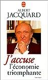 J'accuse l'�conomie triomphante par Jacquard