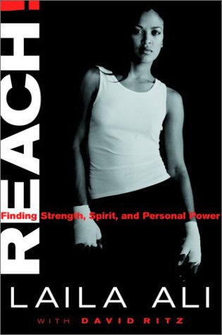 Reach!: Finding Strength, Spirit, and Personal Power, DAVID RITZ, LAILA ALI