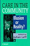Care in the Community: Illusion or Reality? (Medical Sciences)