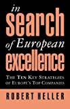 In Search of European Excellence: The 10 Key Strategies of Europe's Top Companies (0002557851) by Heller, Robert