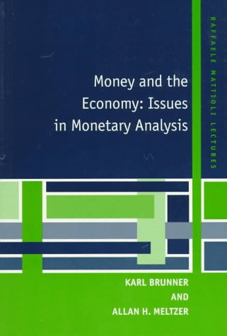 Money and the Economy: Issues in Monetary Analysis (Raffaele Mattioli Lectures)