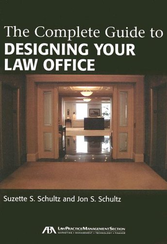 The Complete Guide to Designing Your Law Office