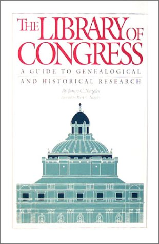 Library of Congress: A Guide to Genealogical and Historical Research
