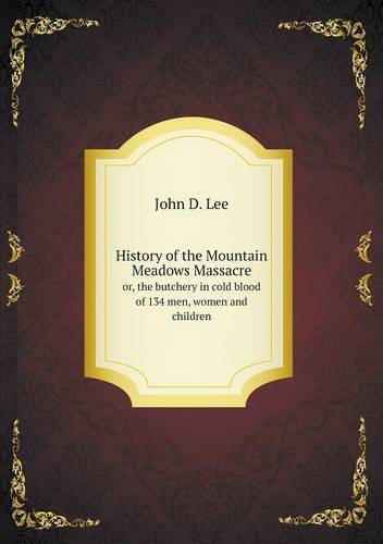 history-of-the-mountain-meadows-massacre-or-the-butchery-in-cold-blood-of-134-men-women-and-children