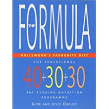 The Formula &#8211; Hollywood&#8217;s Favourite Diet: The Sensational 40-30-30 Fat Burning Nutrition Programme