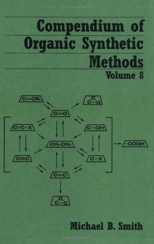 Compendium of Organic Synthetic Methods (Volume 8)