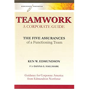 TEAMWORK A Corporate Guide: The Five Assurances of a Functioning Team