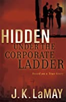 Hidden Under the Corporate Ladder