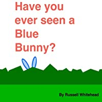 Have You Ever Seen A Blue Bunny?