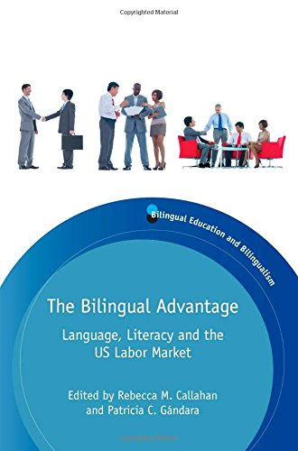 The Bilingual Advantage: Language, Literacy And The Us Labor Market (Bilingual Education And Bilingualism)