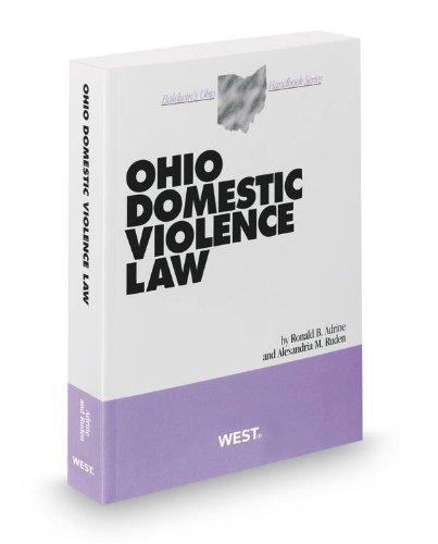 Ohio Domestic Violence Law, 2012-2013 ed. (Baldwin's Ohio Handbook Series)