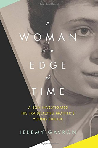 A Woman on the Edge of Time: A Son Investigates His Trailblazing Mother's Young Suicide (Woman On The Edge Of Time compare prices)