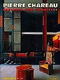 Pierre Chareau: Designer and Architect