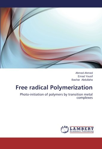 Free radical Polymerization: Photo-initiation of polymers by transition metal complexes (Free Radical Polymerization compare prices)