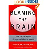 Blaming the Brain : The Truth About Drugs and Mental Health