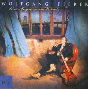 Wolfgang Fierek - Koa Angst Vorm Wind - Zortam Music