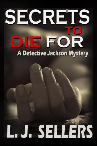 Secrets to Die For (Detective Jackson Mystery/Thriller #1)