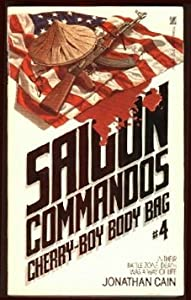 Cherry Boy Body Bag (Saigon Commandos No 4) Jonathan Cain
