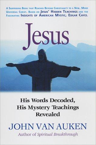 Jesus: His Words Decoded, His Mystery Teachings Revealed: His Words Decoded, His Teachings Revealed